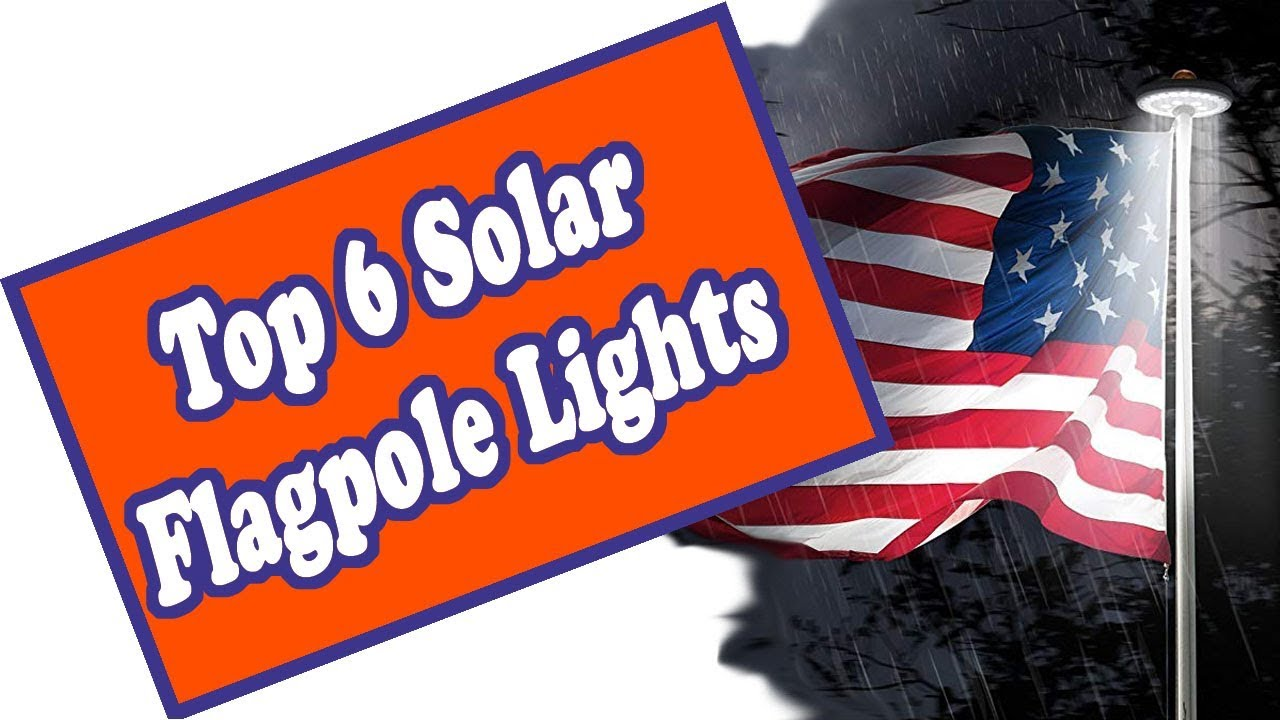 solar flagpole light top 6 review this is the best solar flag light on the market