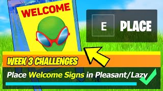 Place WELCOME SIGNS in Pleasant Park and Lazy Lake (All Locations) - Fortnite
