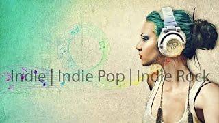 Indie | Indie Pop | Indie Rock Mix 2015 [ Best Indie Music ]