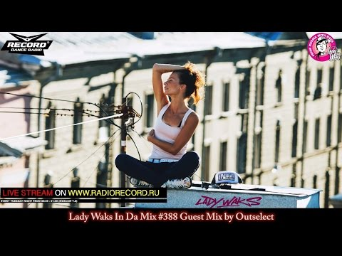 Lady Waks In Da Mix #388 [20-07-2016] Guest Mix by Outselect