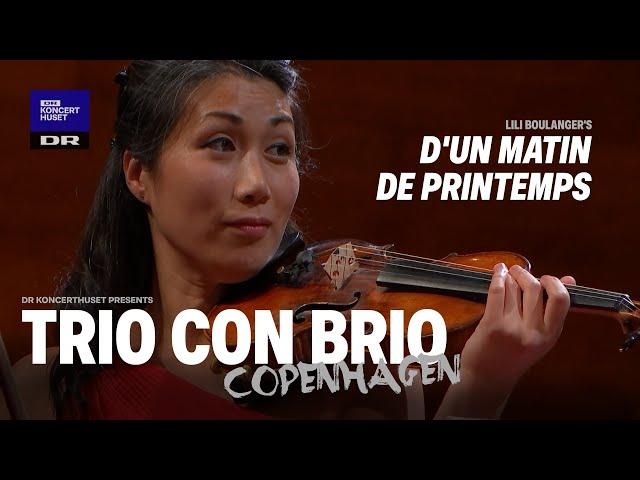 Trio con Brio Copenhagen // Lili  Boulanger - D'un matin de printemps (Live)