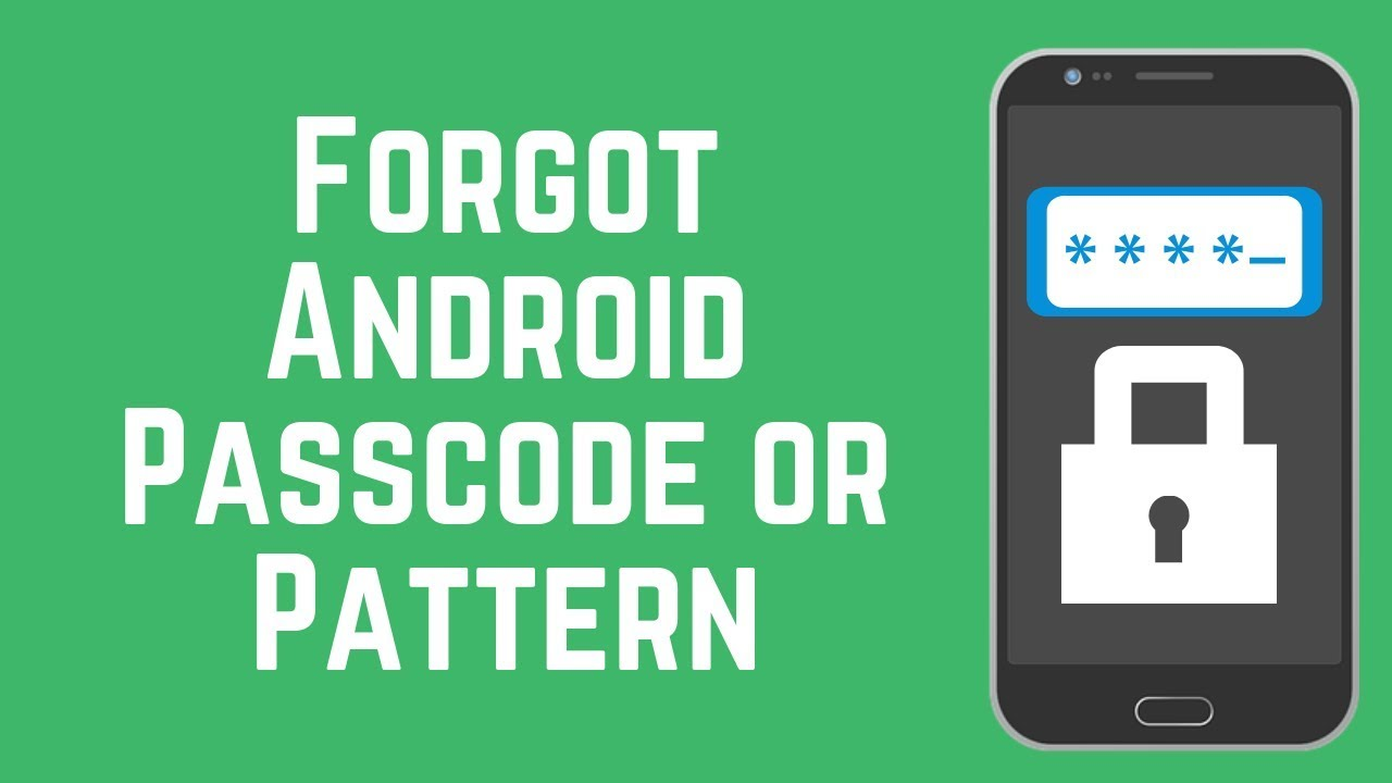 How to Unlock Your Android Device If You Forget Your Passcode/Pattern