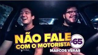 Não Fale com o Motorista #65 - Marcos Veras