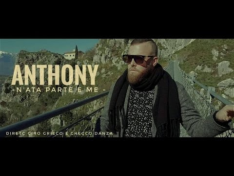 Anthony - N'ata parte 'e me (Video Ufficiale 2017)