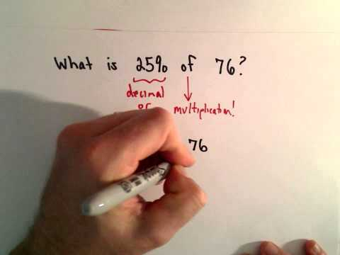 Finding a Percent of a Number ( 25% of 76 in this video!)