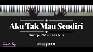 Download Lagu BCL - Aku Tak Mau Sendiri (KARAOKE PIANO - FEMALE KEY) mp3