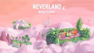 Nuver x Naga - Neverland ☁️ Lofi Hiphop beats for dreamy adventurers