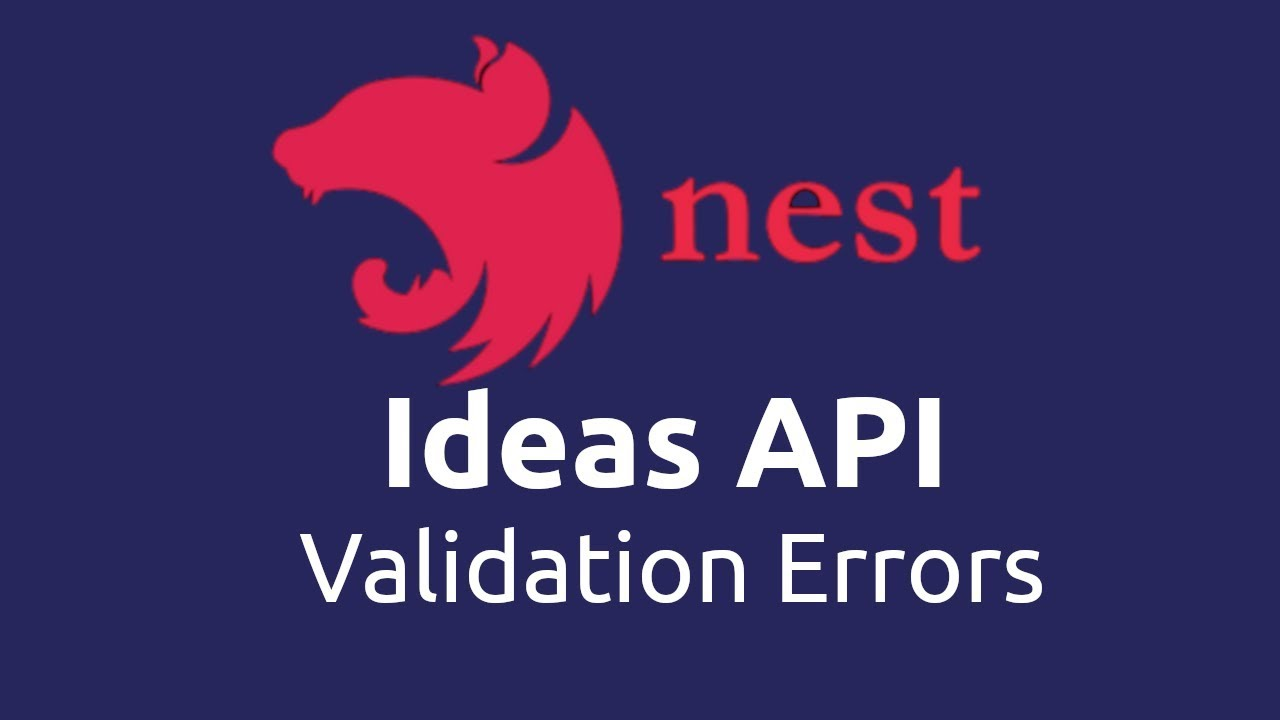 Ideas App - NestJS API 05 Validation Errors