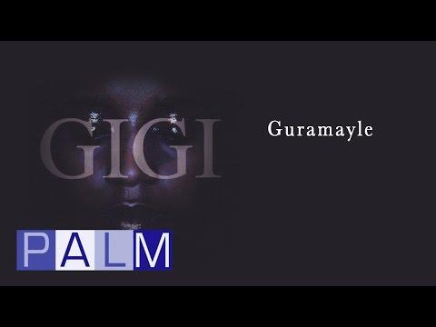 Gigi: Guramayle