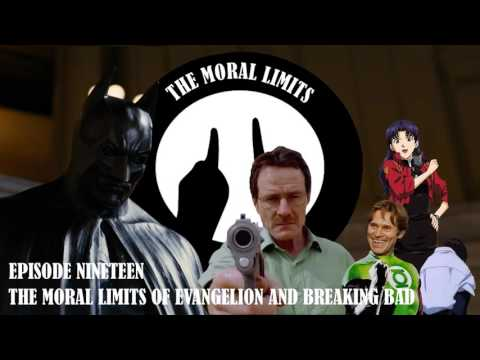 The Moral Limits of Evangelion and Breaking Bad - The Moral Limits Podcast #19