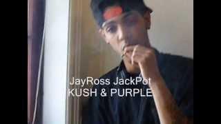 JayRoss Jackpot kush&Purple