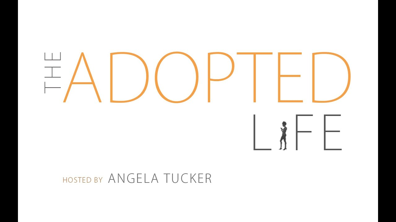 The Adopted Life w/ Angela Tucker (Pilot Episode)