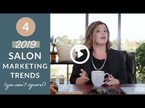 4 Salon Marketing Trends You Need To Try in 2019!