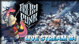 Escape From London – Frostpunk Gameplay – Live Stream Part 1