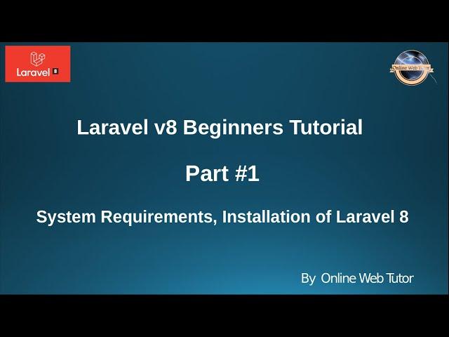 Learn Laravel 8 Beginners Tutorial #1 - Requirements, Installation of Laravel 8