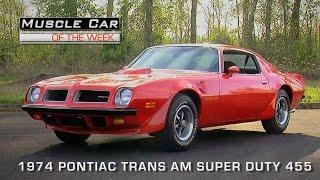 Muscle Car Of The Week Video Episode #109: 1974 Pontiac Trans Am Super Duty 455