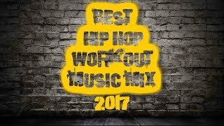 Best Hip Hop Workout Music Mix 2017