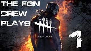 The FGN Crew Plays: Dead By Daylight #1 - The Sacrifice (PC)