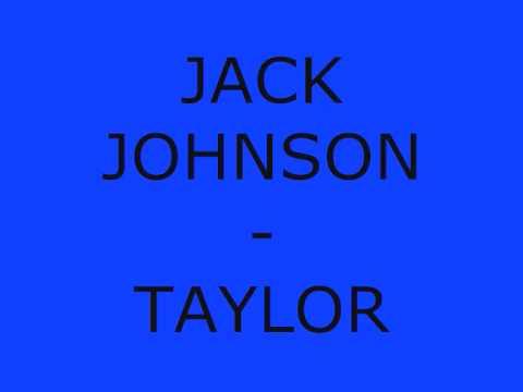 Jack Johnson - Taylor (lyrics @ info)