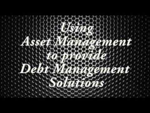 Asset Management to Provide Debt Management Solutions