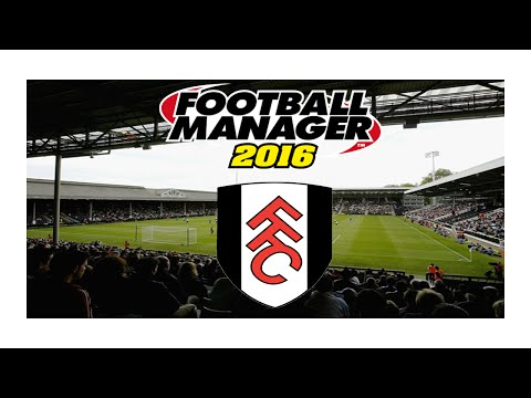 Football Manager 2016 With Fulham: Part 1