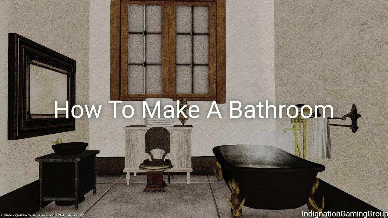Ffxiv How To Make A Bathroom Youtube