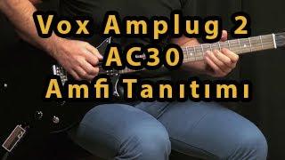 vox amplug 2 ac30 tanıtımı