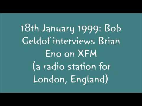 Bob Geldof interviews Brian Eno XFM 18th January 1999