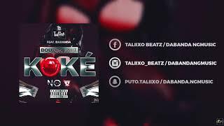 Download Video BOUYON FAUT KOKE - Taliixobeatz Ft Dabanda & Boutcha Bwa MP3 3GP MP4