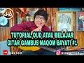 TUTORIAL OUD/BELAJAR GITAR GAMBUS MAQOM BAYATI #1 HERY OUD