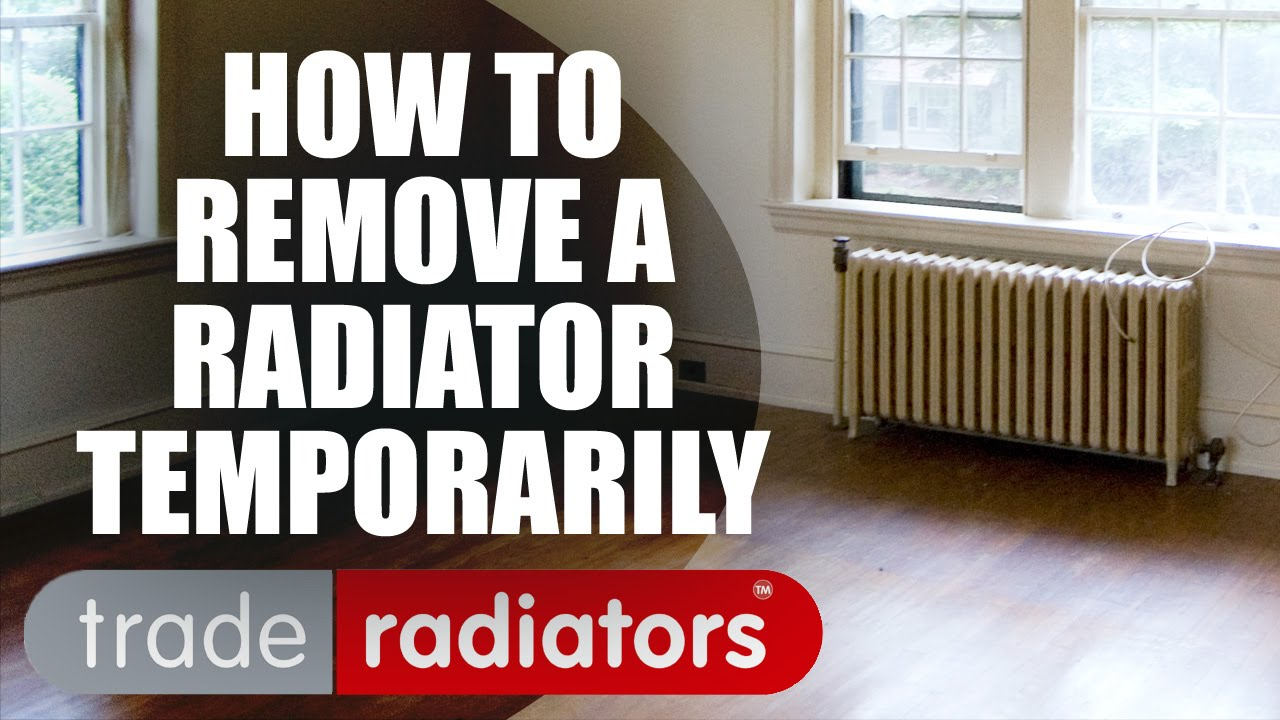 how to remove a radiator temporarily by trade radiators. Black Bedroom Furniture Sets. Home Design Ideas