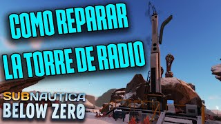 📻 Como Reparar La Torre De Radio De Rocket Island Subnautica ▶️ Below Zero