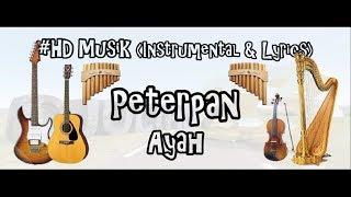 PETERPAN - AYAH   HD MUSIK 4K VIDEO (INSTRUMENTAL & LIRYCS) COVER WITH ENGLISH SUBTITLES