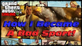 GTA 5 Online How I Became A Bad Boy LIVE!!! Sticky Bomb Bad Sport Trolling On GTA V Online!