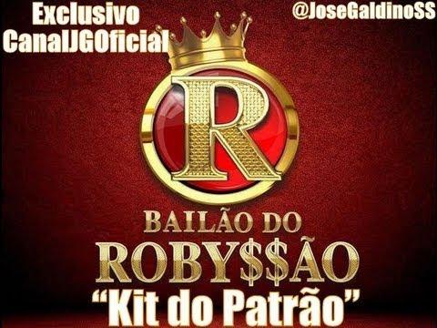 Bailão Do Robyssão - Kit do Patrão - (Lançamento 2013) [CanalJGOficial]