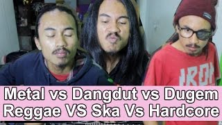 Lucu - metal vs Dangdut vs Dugem vs Reggae vs Ska vs Hardcore