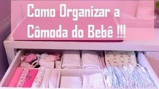 Como organizar a Cômoda do Bebê