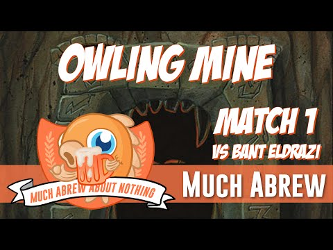 Much Abrew About Nothing: Owling Mine Vs Bant Eldrazi (Match 1)