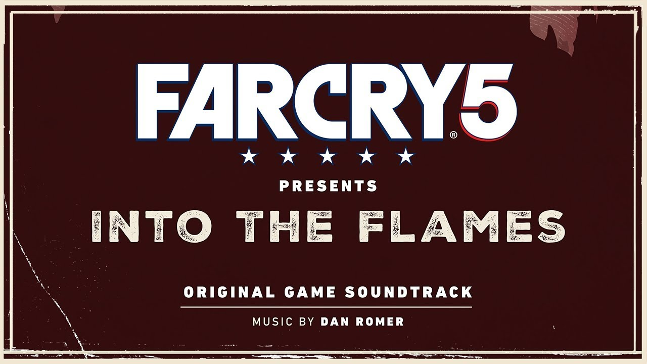 Keep Your Rifle By Your Side Fc5 Presents Into The Flames Ost Dan Romer Ft Wil Farr Youtube