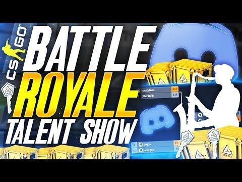 CS:GO Discord CASE OPENING Talent Show Battle Royale!!