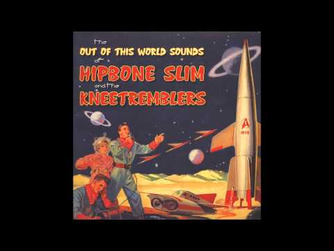 Hipbone Slim And The Kneetremblers - Show Me [The Out Of This World Sounds - 2014]
