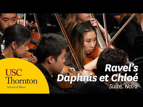 USC Thorton Symphony performs Maurice Ravel's Suite No. 2 from Daphnis et Chloé