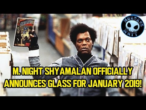 M. Night Shyamalan officially announces GLASS for January 2019!