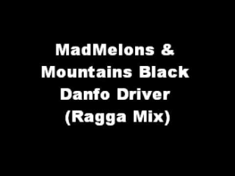madmelons-&-mountains-black---danfo-driver-(ragga-mix)
