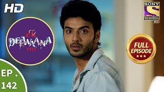 Ek Deewaana Tha - Ep 142 - Full Episode - 8th May, 2018