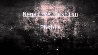 Negative Fashion - Phobia