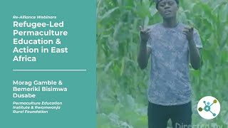 Re-Alliance Webinar   Refugee-Led Permaculture Education - Morag Gamble and Bemeriki Bisimwa Dusabe