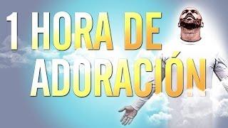 1 Hora De Adoracion [HD] Musica Cristiana Mix