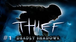 Thief: Deadly Shadows Ep. 1 - Technical Issues