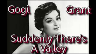 Gogi Grant   Suddenly There's A Valley